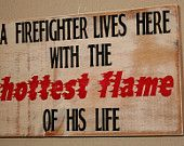 FIre Fighter sign by DeenasDesign on Etsy.  Maybe make this for me new house!