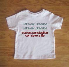 Correct Punctuation Funny Saying Kids Shirt. $15.00, via Etsy.
