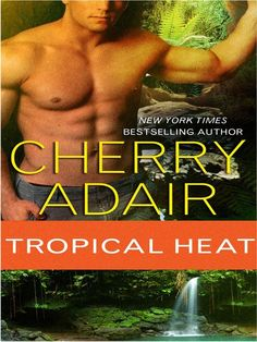 Tropical Heat by Cherry Adair (another Romancing the Stone type novel) Romance Novel Covers, Romance Authors, Books To Read, My Books, Tropical Heat, Romancing The Stone, Bestselling Author, Cherry, Romantic