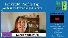 A quick tip to help you build your business on LinkedIn. How you write your profile is very important...hear what Karen Yankovich has to say!