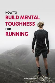 How to Build Mental Toughness for Running