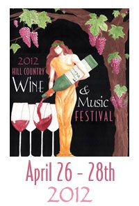 Hill Country Wine and Music Festival  April 26-28, 2012 in Fredericksburg, Texas