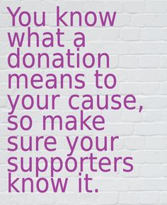 Importance of writing donor thank yous http://blog.huterrafoundation.org/2014/08/importance-of-writing-donor-thank-yous.html  This quote courtesy of @Pinstamatic