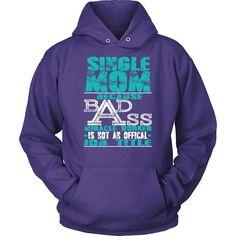 """Single Moms Are Badass"" T-Shirt"