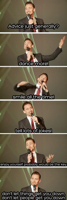 And there you have it from Tom Hiddleston
