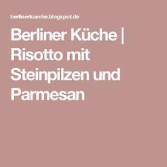 Berliner Küche | Risotto mit Steinpilzen und Parmesan