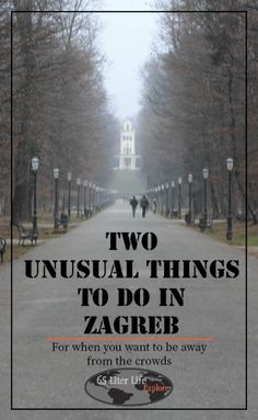 Two great places to visit in Zagreb when you want something a bit unusual.  It also gets you away from the crowds.  Loved my visits to both of these places.