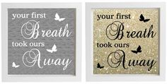 Vinyl Sticker 20cm x 20cm DIY Box Frame -YOUR FIRST BREATH TOOK OURS AWAY QUOTE