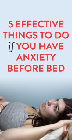 5 Effective Things To Do If You Have Anxiety Before Bed