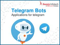 Telegram Bots integration with Web Apps   Bots are third-party applications that run inside Telegram. Users can interact with Bots by sending them messages, commands and inline requests. You control your Bots using HTTPS requests to our Bot API- http://www.seasiainfotech.com/