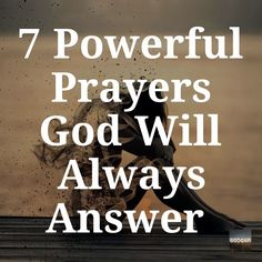 7 Powerful Prayers God Will Always Answer Do you want more of out of your prayer life? Jesus Prayer, Prayer Scriptures, Bible Prayers, Faith Prayer, Bible Verses Quotes, Faith Quotes, Answered Prayer Quotes, Deliverance Prayers, Our Father Prayer