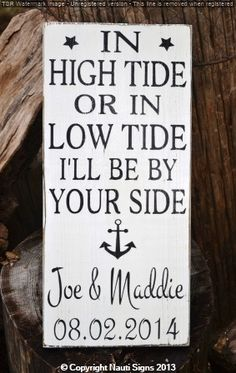 In High Tide Or Low Tide, Beach Wedding, Nautical Gift, Anniversary, Hand Painted Wood Signs, Personalized Wedding Signs, Beach Décor, Anchor, Destination Weddings