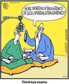 Third Eye: More spiritually enlightened or less spiritually enlightened (yoga fun, humour & laughter) . Humor Religioso, Yoga Humor, Yoga Jokes, Life Humor, Eye Jokes, Optometry Humor, Coaching, Religious Humor, Eye Exam