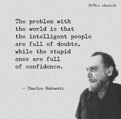 Stupid people full of confidence. Intelligent people full of doubt pixels Quirky Quotes, Wise Quotes, Quotable Quotes, Meaningful Quotes, Words Quotes, Wise Words, Motivational Quotes, Funny Quotes, Inspirational Quotes