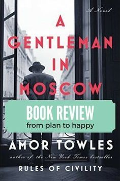 A Gentleman in Moscow by Amor Towles is historical fiction at its best. You'll want to head to Moscow!