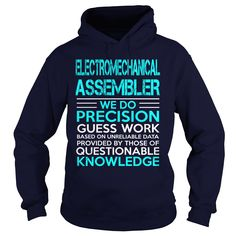 ELECTROMECHANICAL ASSEMBLER We Do Precision Guess Work Knowledge T-Shirts…