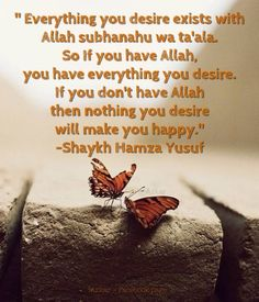 If you have Allah, you have everything.