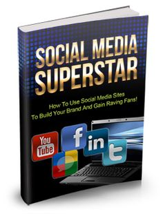 Social Media Super Star - FREE eBook! - How to Use Social Media Sites to Build Your Brand.
