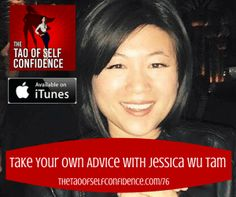 Take Your Own Advice With Jessica Wu Tam