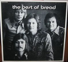 "Bread, ""The Best of Bread"" ~ 1973 best album ever still listen to it alot"