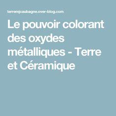 Le pouvoir colorant des oxydes métalliques - Terre et Céramique