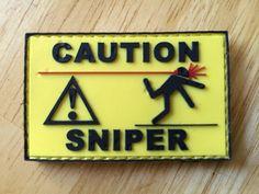 FourGuysGuns - Caution! Sniper PVC Patch, $4.50 (http://store.fourguysguns.com/caution-sniper-pvc-patch/)