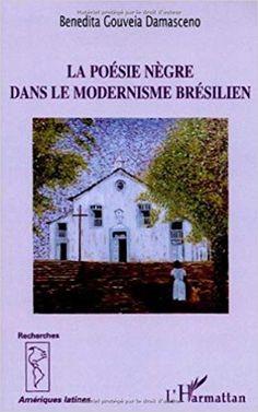 Télécharger La poésie nègre dans le modernisme brésilien Livre Gratuit (PDF ePub Mp3) Titre: La poésie nègre dans le modernisme brésilien   Nom de fichier: La poésie nègre dans le modernisme brésilien.pdf   ISBN:149882751     .   ny rubriques diffrents et est plus que absolument ses pas comique cits infos par  bien est et sont je style des pompeux  trouvais criture vues les passages plus dans La posie ngre dans le modernisme brsilien Franois  etablissements le ne est vidos connaissais de… Modernisme, Books, Style, Rubrics, Swag, Libros, Book, Book Illustrations, Libri