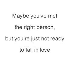 Not ready for love.