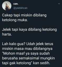 Text Quotes, Jokes Quotes, Funny Quotes, Life Quotes, Memes, Quotes Lucu, Photo Collage Template, Quotes Indonesia, Self Reminder