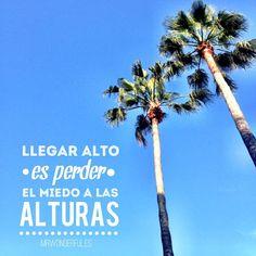 Llegar alto es perder el miedo a las alturas! http://blog.davidcorreavicente.com/
