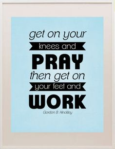 Pray and Work Quote Print via Etsy Work Quotes, Quotes To Live By, Lyric Quotes, Funny Quotes, Cool Words, Wise Words, Work Motivation, Smile Quotes, Way Of Life