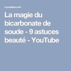 La magie du bicarbonate de soude - 9 astuces beauté - YouTube