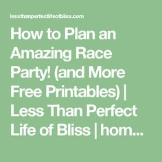 How to Plan an Amazing Race Party! (and More Free Printables) | Less Than Perfect Life of Bliss | home, diy, travel, parties, family, faith,