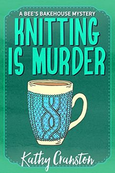 """Read """"Knitting is Murder"""" by Kathy Cranston available from Rakuten Kobo. Jessie Henderson swore she wouldn't meddle in another police investigation—she's already got her hands full running the . Best Book Club Books, I Love Books, Good Books, My Books, Books To Read, This Book, Mystery Books, Mystery Series, Mystery Thriller"""