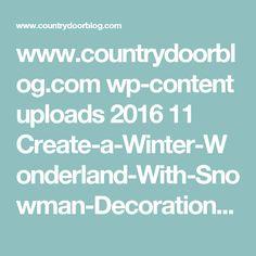 www.countrydoorblog.com wp-content uploads 2016 11 Create-a-Winter-Wonderland-With-Snowman-Decorations.jpg