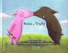 """Katja Reider / Jutta Bücker. """"Rosa y Trufo"""". Editorial Thule"""