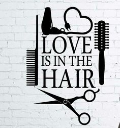 Love quotes about her hair love is in the hair art quote wall sticker hair beauty salon Salon Quotes, Hair Quotes, Salon Interior Design, Salon Design, Barber Shop Decor, Lettering, Beauty Shop, Hair Art, Vinyl Designs
