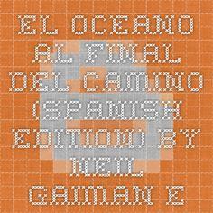 El oceano al final del camino (Spanish Edition) by Neil Gaiman Ebook(PDF) EPUB Free Download ~ Download Paid E-Books For Free