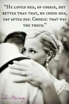 I think this explains marriage perfectly. Love is a choice. You may not always like the person, but you choose to love them day in and day out because you made a vow. Love Is A Choice, All You Need Is Love, Love Of My Life, Just In Case, Just For You, My Love, Real Life, Great Quotes, Quotes To Live By