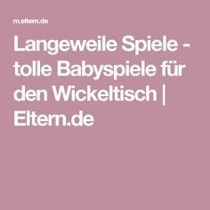 Langeweile Spiele - tolle Babyspiele für den Wickeltisch | Eltern.de