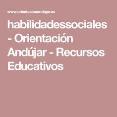 habilidadessociales - Orientación Andújar - Recursos Educativos