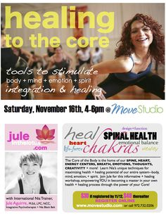 The Core of the Body is the home of our SPINE, HEART, ENERGY CENTERS, BREATH, EMOTIONS, THOUGHTS, CREATIVITY + more!  Learn Nia's unique techniques for maximizing health + healing potential of our entire system--body, mind, emotion, + spirit.  Become a master in your own health + healing process through the power of your Core!