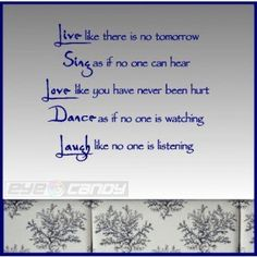 2107644405-live_like_there_is_no_tomorrow__wall_quotes_sayings_words_decals_240846b1.jpg (300×300)