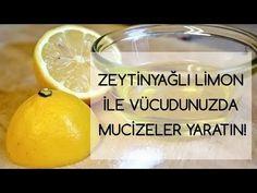 Zeytinyağlı Limon İle Vücudunuzda Mucizeler Yaratın - YouTube