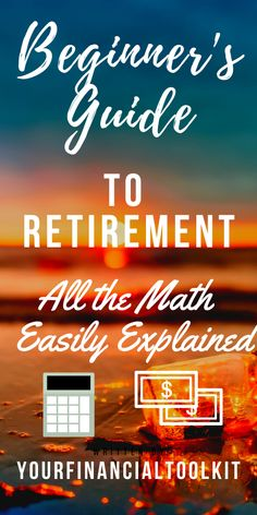 The Math Behind Retirement: Explaining Retirement in Simple Concepts - Your Financial Toolkit Retirement Strategies, Retirement Advice, Early Retirement, Retirement Planning, Individual Retirement Account, Life Binder, Personal Finance, Personal Affairs, Budgeting Finances
