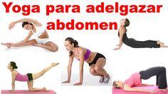 Yoga para adelgazar abdomen - Ejercicios para bajar la barriga