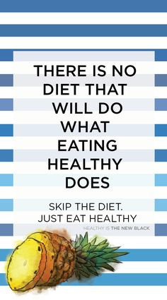 There is no diet that will do what eating healthy does. Skip the diet. Just eat healthy iphone wallpaper. Diet Soup Recipes, Healthy Recipes, Healthy Food Quotes, Nutrition Quotes, Diet Quotes, Health Quotes, Nutrition Classes, Nutrition Education, Strawberry Nutrition Facts