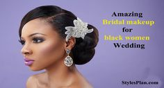 Learn how to apply Bridal makeup for black women wedding. Follow the makeup tips and get beautiful looks.