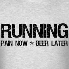 Running, pain now, beer later