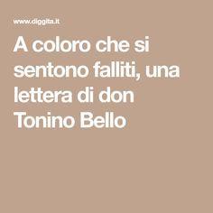 A coloro che si sentono falliti, una lettera di don Tonino Bello